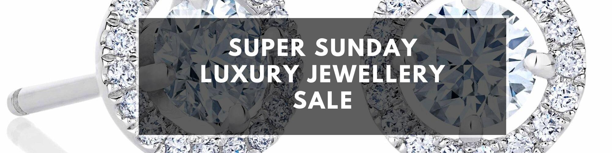 Our Regular Sunday Luxury Jewellery Sale!!